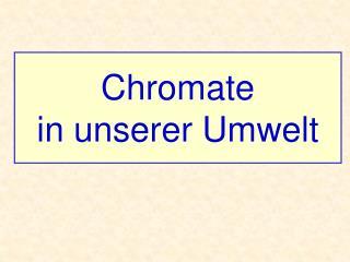 Chromate in unserer Umwelt