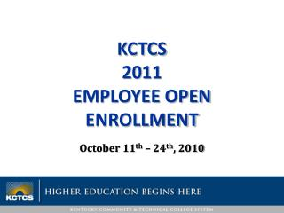 KCTCS 2011  Employee Open Enrollment