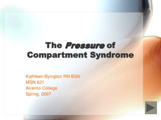 The  Pressure  of  Compartment Syndrome