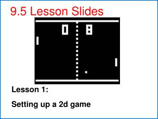 Lesson 1: Setting up a 2d game