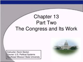 Chapter 13 Part Two The Congress and Its Work