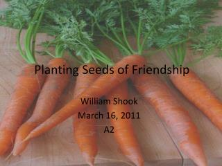 Planting Seeds of Friendship