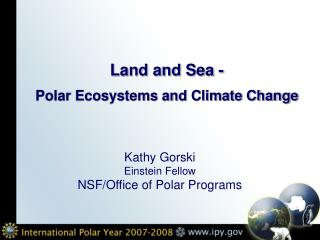 Land and Sea -  Polar Ecosystems and Climate Change