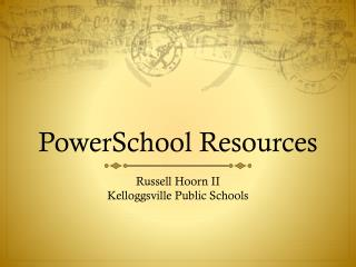 PowerSchool  Resources