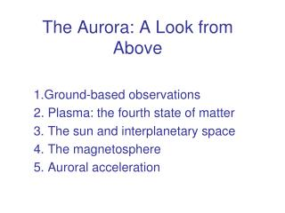 The Aurora: A Look from Above