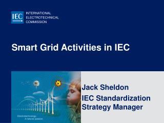 Smart Grid Activities in IEC