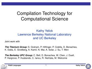 Compilation Technology for Computational Science Kathy Yelick
