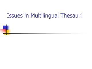 Issues in Multilingual Thesauri