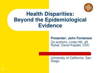 Health Disparities:  Beyond the Epidemiological Evidence