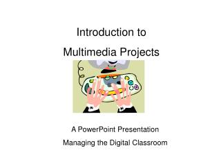 Introduction to  Multimedia Projects