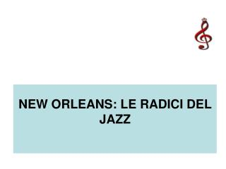 NEW ORLEANS: LE RADICI DEL JAZZ