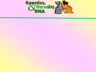 Heredity  :        the passing of traits from      	 parent to offspring