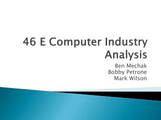 46 E Computer Industry Analysis