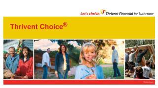 Thrivent Choice ®