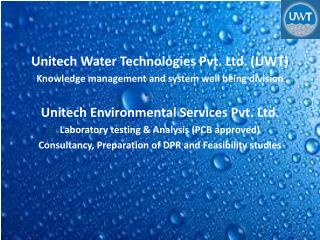 Unitech  Water Technologies Pvt. Ltd. (UWT)  Knowledge management and system well being division