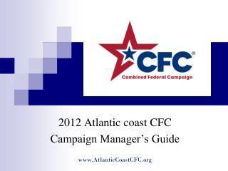 2012 Atlantic coast CFC Campaign Manager's Guide AtlanticCoastCFC