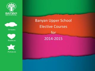 Banyan Upper School Elective Courses  for 2014-2015