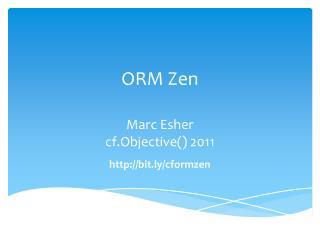 ORM Zen