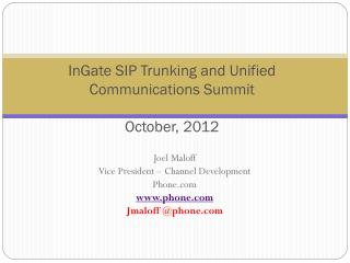 InGate  SIP  Trunking  and Unified Communications Summit October, 2012
