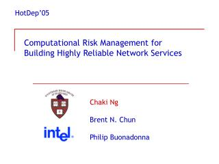 Computational Risk Management for  Building Highly Reliable Network Services
