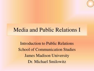 Media and Public Relations I