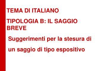 TEMA DI ITALIANO TIPOLOGIA B: IL SAGGIO BREVE  Suggerimenti per la stesura di