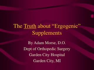 """The  Truth  about """"Ergogenic"""" Supplements"""