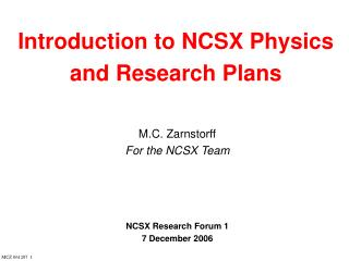 Introduction to NCSX Physics and Research Plans