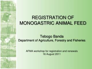 REGISTRATION OF MONOGASTRIC ANIMAL FEED