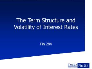 The Term Structure and Volatility of Interest Rates