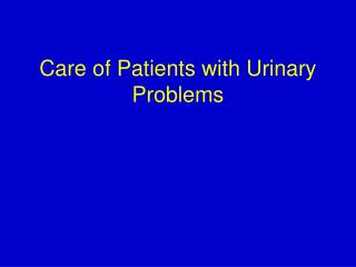 Care of Patients with Urinary Problems