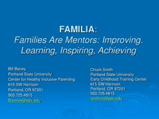 FAMILIA : Families Are Mentors: Improving. Learning, Inspiring, Achieving