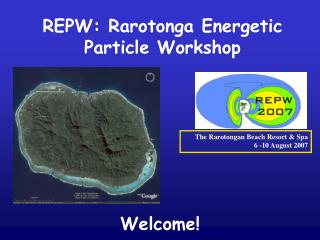 REPW: Rarotonga Energetic Particle Workshop