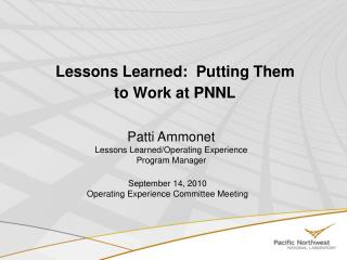 Lessons Learned:  Putting Them  to Work at PNNL