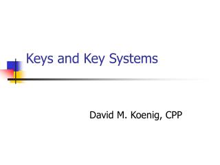 Keys and Key Systems