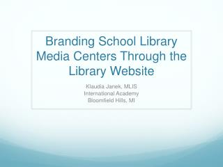 Branding School Library Media Centers Through the Library Website