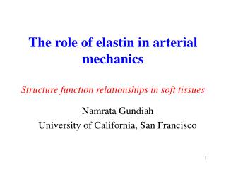 The role of elastin in arterial mechanics Structure function relationships in soft tissues
