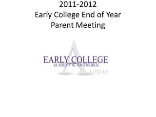 2011-2012 Early College End of Year  Parent Meeting