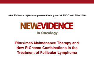 New Evidence  reports on presentations given at ASCO and EHA 2010