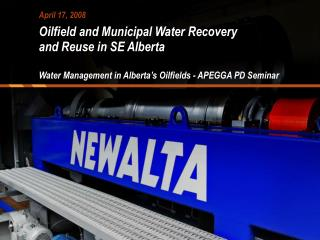 Oilfield and Municipal Water Recovery and Reuse in SE Alberta