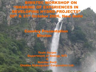 HYDROPOWER DEVELOPMENT IN BHUTAN – A PERSPECTIVE