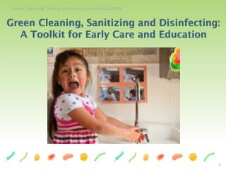Green Cleaning, Sanitizing and Disinfecting: A Toolkit for Early Care and Education