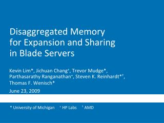Disaggregated Memory  for Expansion and Sharing  in Blade Servers