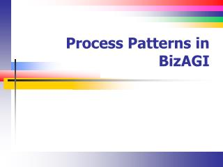 Process Patterns in  BizAGI