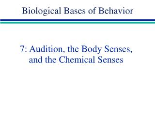 7:  Audition, the Body Senses, and the Chemical Senses