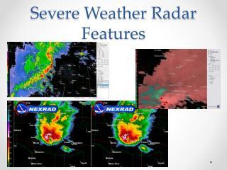 Severe Weather Radar Features