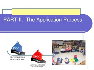 PART II:  The Application Process
