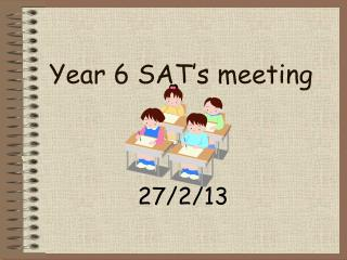 Year 6 SAT's meeting