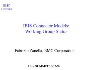 IBIS Connector Models: Working Group Status