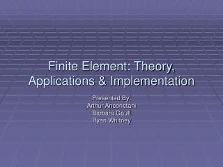 Finite Element: Theory, Applications & Implementation